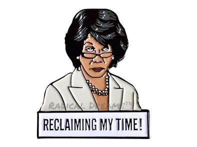 Maxine Waters Lapel Pin - Reclaiming My Time - Radical Dreams Pins