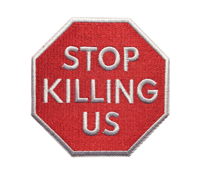 STOP Killing Us - Patch - Radical Dreams Pins