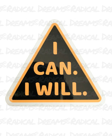 I Can and I Will - STICKER