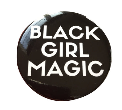 Black Girl Magic Button - BIG - WHITE - Radical Dreams Pins