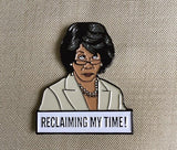 Maxine Waters Lapel Pin - Reclaiming My Time