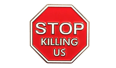 STOP Killing Us Lapel Pin - Radical Dreams Pins