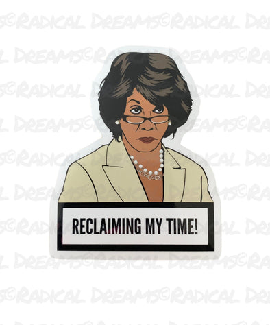 Reclaiming My Time - STICKER