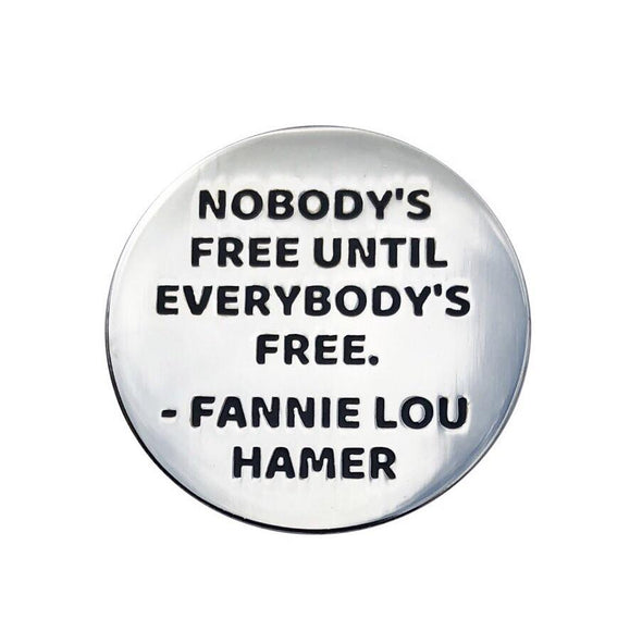 Nobody's Free Until Everybody's Free Lapel Pin