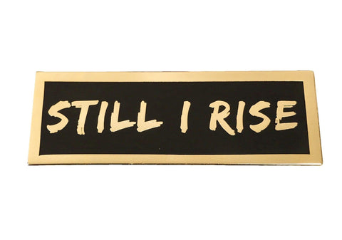 Still I Rise Lapel Pin
