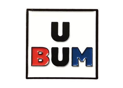 U Bum Lapel Pin - Radical Dreams Pins