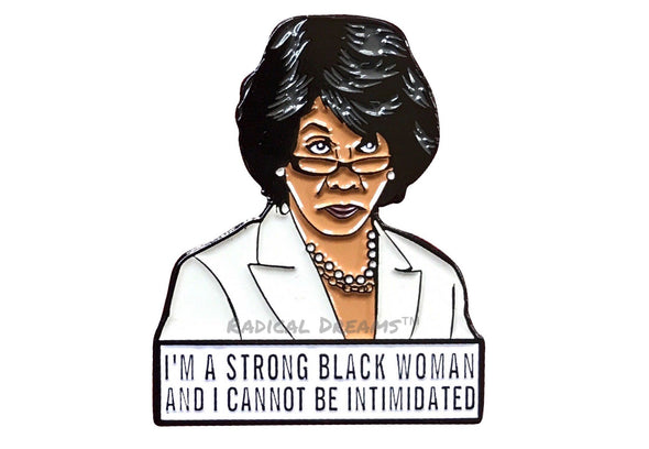 Maxine Waters Lapel Pin - Strong Black Woman - Radical Dreams Pins