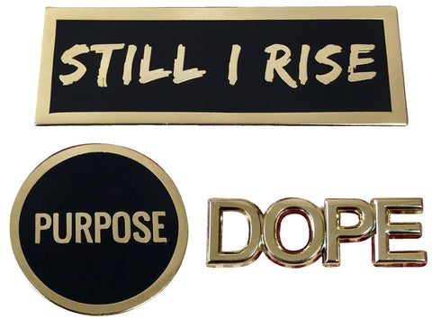 2017 Positive Affirmations Pin Set - Dope, Purpose, & Still I Rise