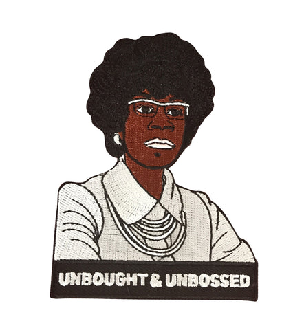 Embroidered Iron-On Patch of Shirley Chisholm that reads Unbought & Unbossed