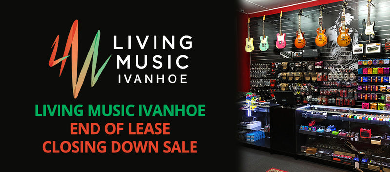 NEWS: Living Music Ivanhoe End of Lease Closing Down Sale
