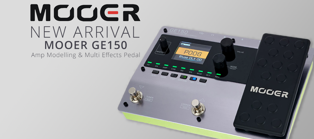 NEW ARRIVALS: Mooer GE150 Amp Modelling & Multi Effects Pedal