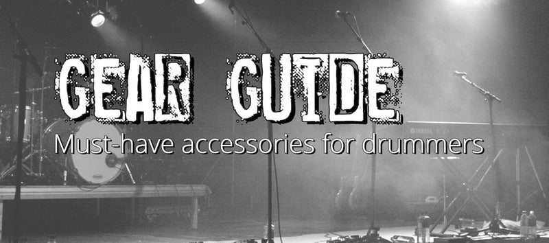 GEAR GUIDE: 5 Must-Have Accessories for Drummers