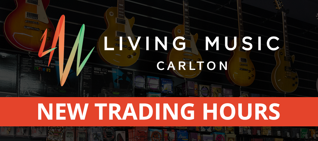 NEWS: New Extended Trading Hours at Living Music Carlton