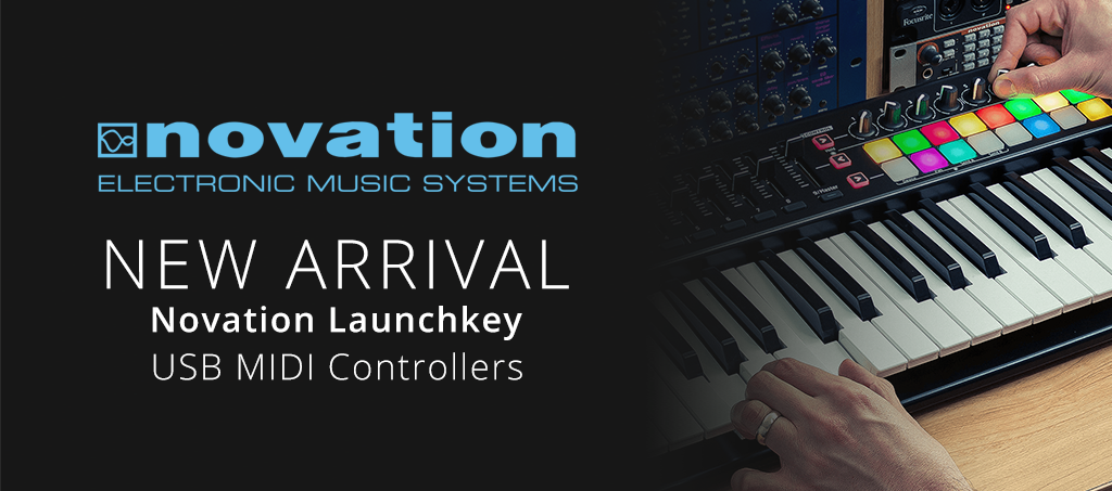 NEW ARRIVALS: Novation Launchkey USB MIDI Controllers