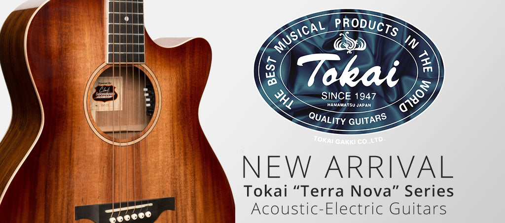 "New Arrival: Tokai ""Terra Nova"" Series Acoustic-Electric Guitars"