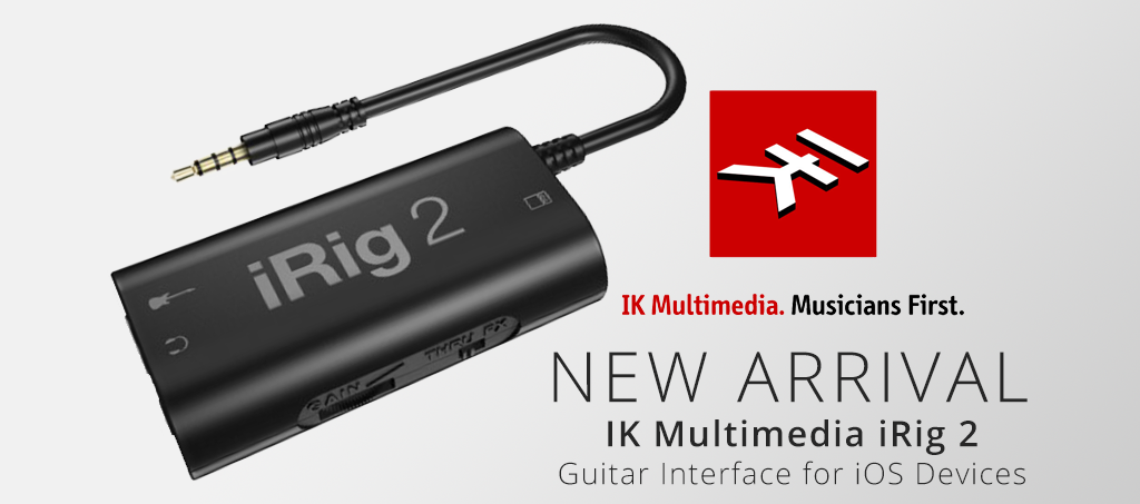 NEW ARRIVALS: IK Multimedia iRig 2 Guitar Interface for iOS Devices