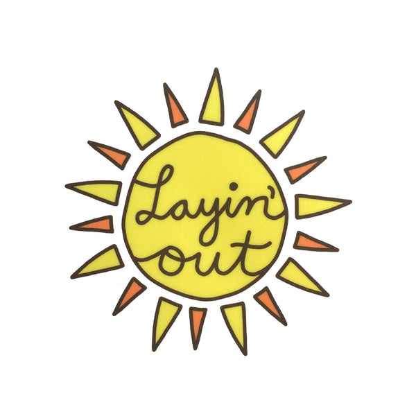 Layin' Out Sticker