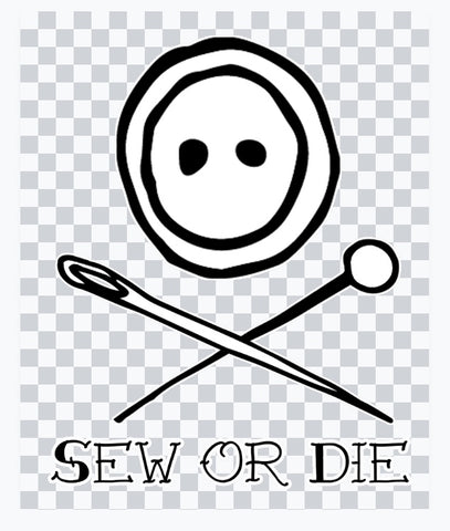 Sew or Die Button and Pin digital vinyl Cut file