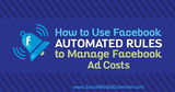How to Use Facebook Automated Rules to Manage Facebook Ad Costs