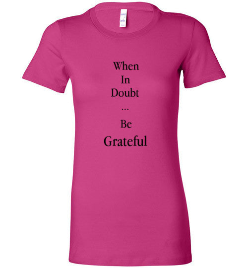 Be Grateful Bella Ladies Tee