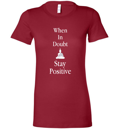 Stay Positive Bella Ladies Tee