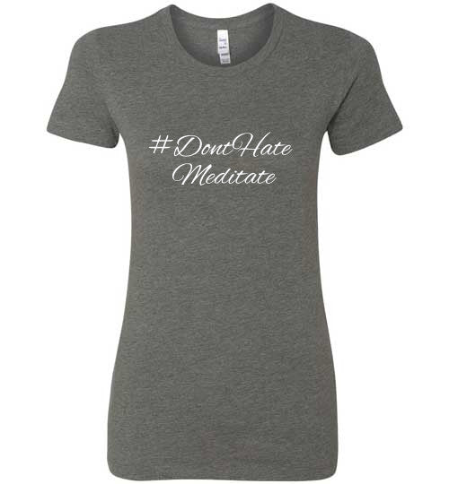 #donthatemeditate Bella's Tee