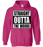 Straight Outta The Woods Hoodie