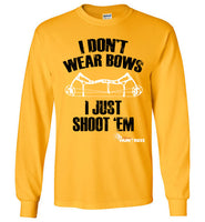 I don't wear bows long sleeve T-Shirt