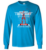 Beware I Bow hunt Long Sleeve T-Shirt