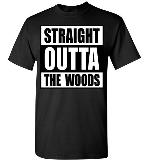 Straight Outta The Woods  T-Shirt