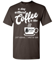 A Day without Coffee T-Shirt