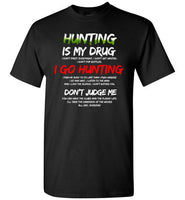 Hunting is my Drug Short-Sleeve T-Shirt