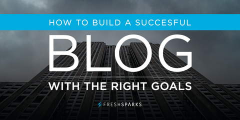 Build a successful blog today with the right goals