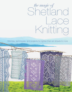 The Magic of Shetland Lace Knitting - Elizabeth Lovick