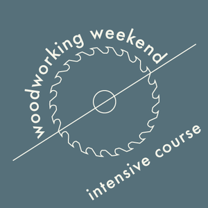 March 14 + 15 Women's Woodworking Weekend | Intensive Course