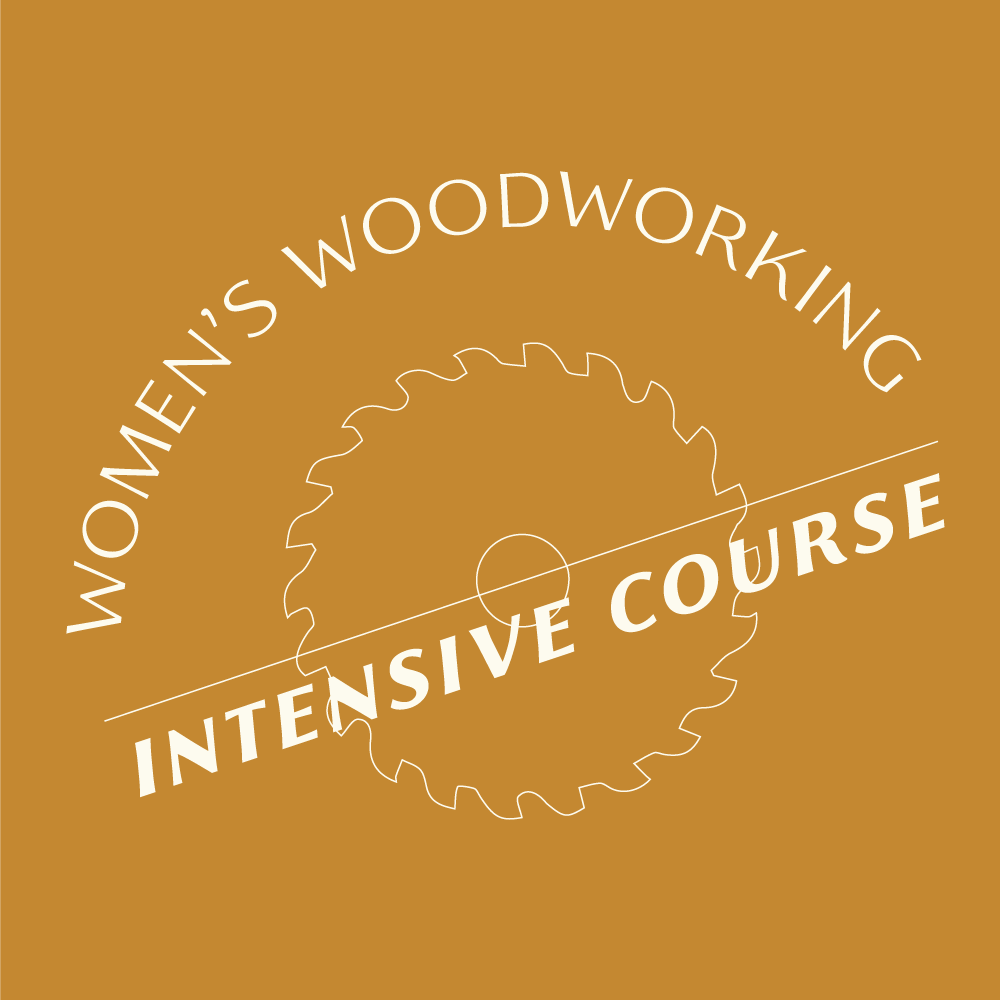 November 2 + 3 Women's Woodworking Weekend | Intensive Course