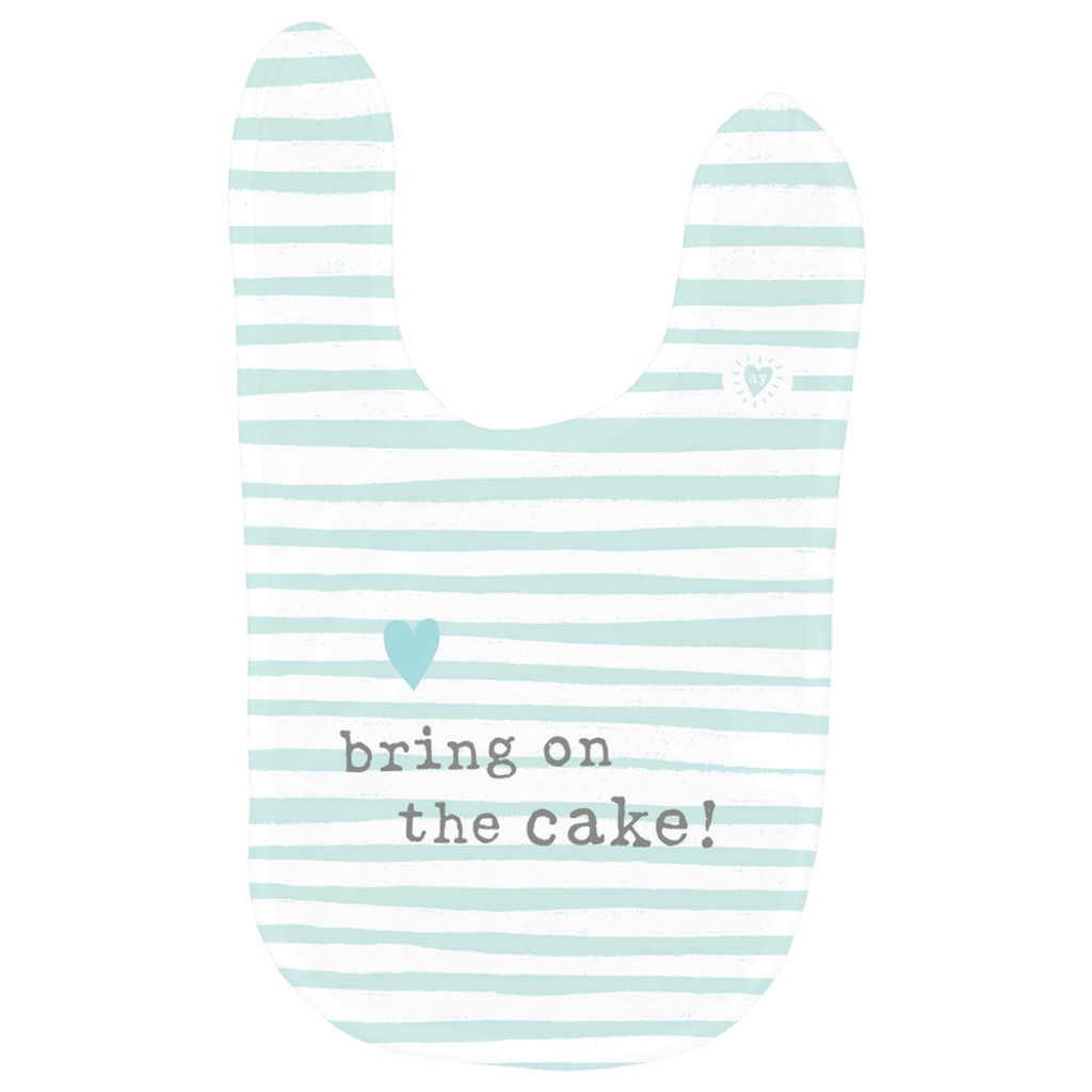 White 8 by 13 inch super soft polyester baby bib with velcro closure. Teal and white hand drawn strips create background. Lower case typewriter font with words in gray that read bring on the cake! A small bright teal hand drawn heart is above words. A small teal adoptionly yours heart logo on top right side of bib.