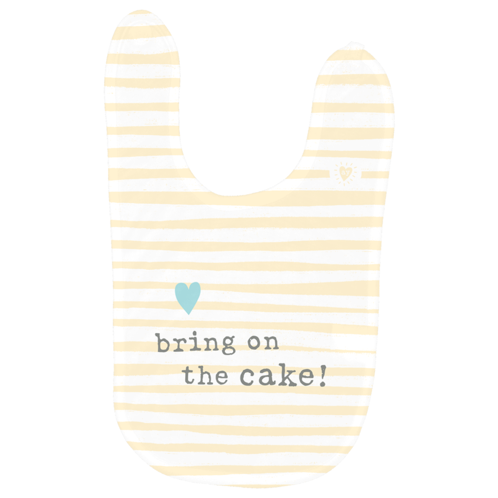 White 8 by 13 inch super soft polyester baby bib with velcro closure. Soft yellow and white hand drawn strips create background. Lower case typewriter font with words in gray that read bring on the cake! A small bright teal hand drawn heart is above words. A small yellow adoptionly yours heart logo on top right side of bib.