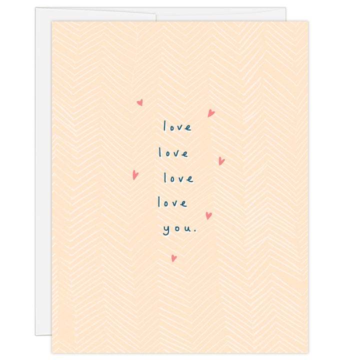 4.25 x 5.5 inch greeting card. Blank inside.  Cover art features patterned peach background, with small pink hearts around text reading love love love love you.