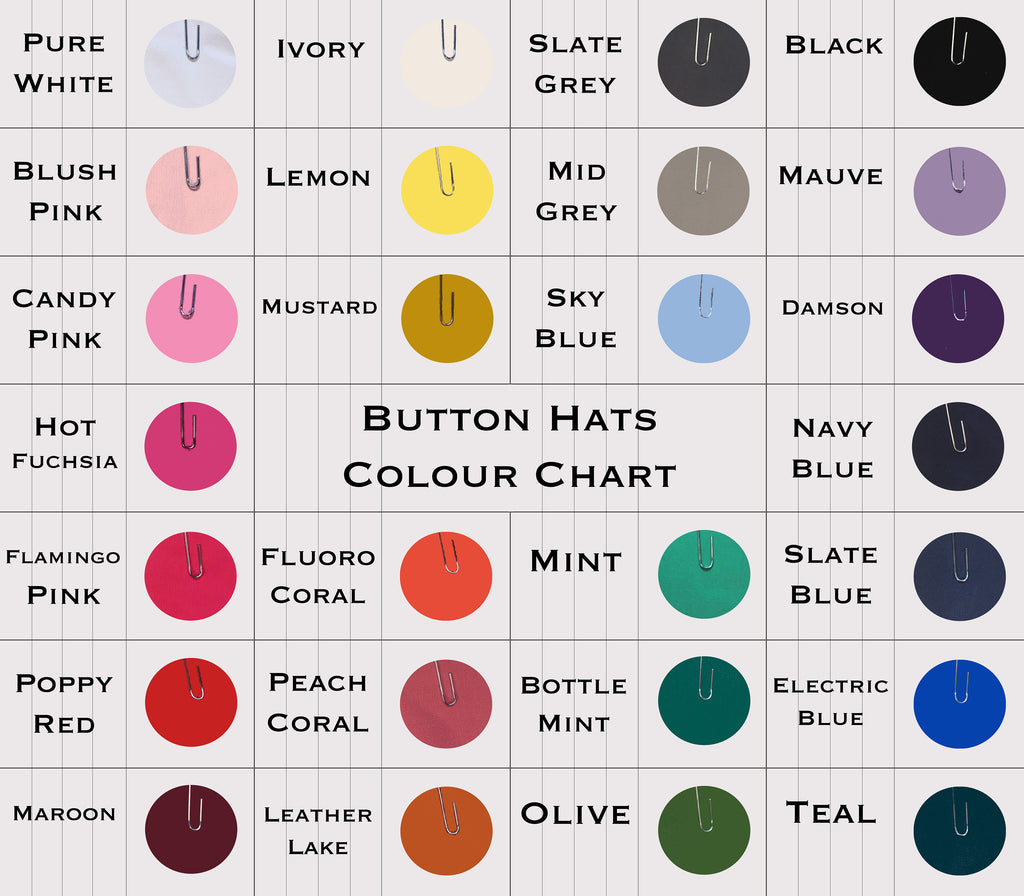 25 Colours available to order from for Bespoke Button Hats