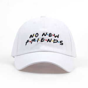 No New Friend Embroidery Baseball Cap