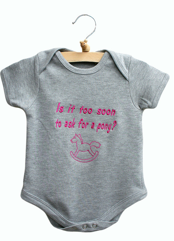Is it too soon to ask for a pony? Baby Bodysuit
