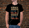 Multiple vendors Apparel They Hate Us Cuz They Ain't Us T-shirt