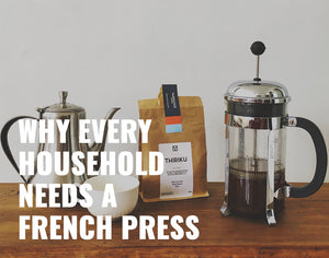 Why Every Household Needs a French Press