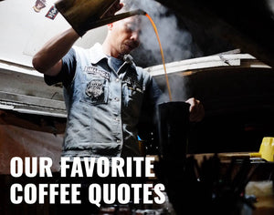 Our Favorite Quotes About Coffee