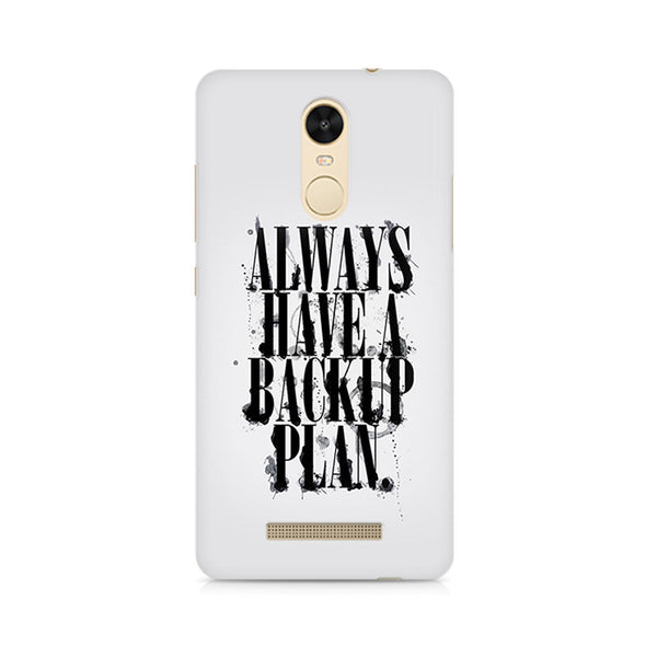 Always Have a Backup Plan Premium Printed Xiaomi Redmi Note 3 Case