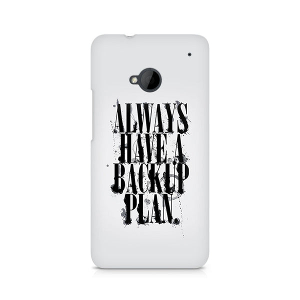Always Have a Backup Plan Premium Printed HTC One M7 Case