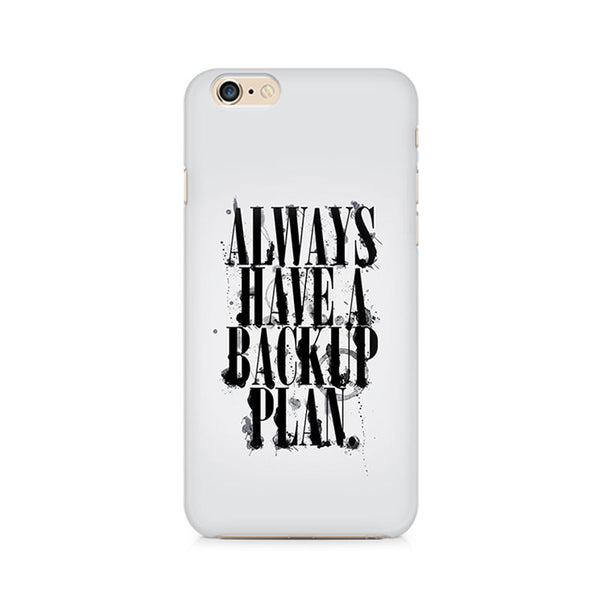 Always Have a Backup Plan Premium Printed iPhone 6/6S Plus Case