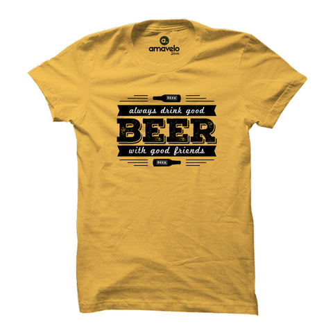 Always Drink Good Beer T-Shirt