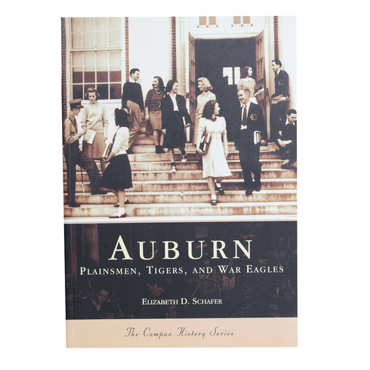 Auburn: Plainsmen, Tigers, and War Eagle Book